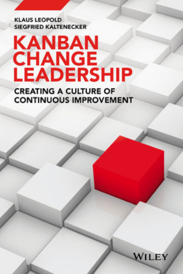 Kanban Change Leadership: Creating a Culture of Continuous Improvement